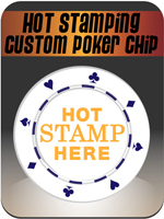 Hot Stamp Poker Chips Hot Stamp