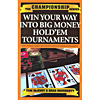 Win Your Way Into Big Money Holdem Tournaments by Tom McEvoy