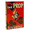 The Prop- A Novel by Pete Hautman