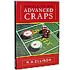 Advanced Craps - Gamble to Win by R.D. Ellison