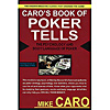 Mike Caro's Book of Poker Tells